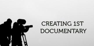 Creating 1st Documentary
