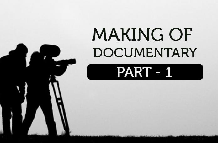 Making of Documentary